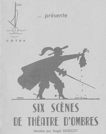 Six scènes de théâtre d`ombres, COTRA, montées par Roger Dézécot.